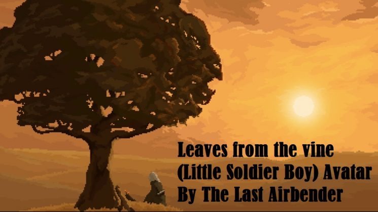 Leaves from the vine (Little Soldier Boy) Avatar By The Last Airbender Kalimba Tabs