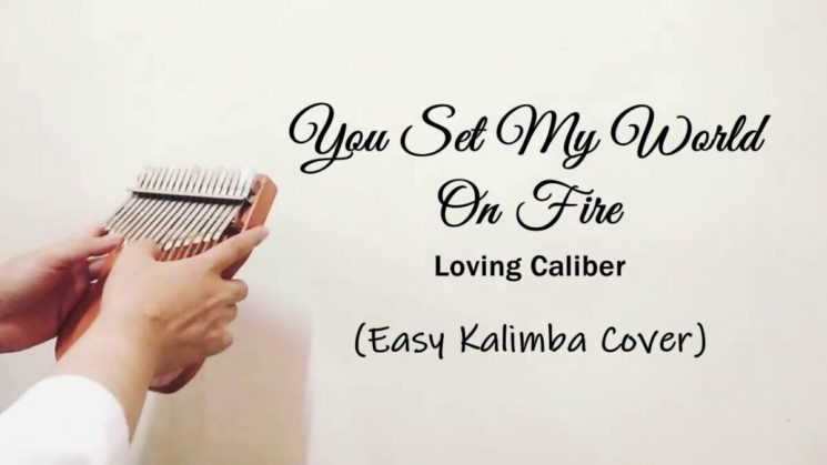 You Set My World On Fire By Loving Caliber feat Johanna Dahl Kalimba Tabs