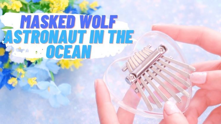 Astronaut In The Ocean By Masked Wolf (8-Key) Kalimba Tabs