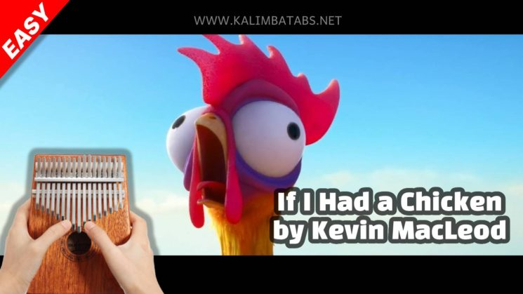 If I Had A Chicken (Meme) By Kevin MacLeod Kalimba Tabs Letter